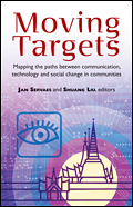 Moving Targets: Mapping the Paths between Communication, Technology and Social Change in Communities