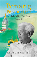 Penang Perspective: My Island in the Sun (Vol. II)