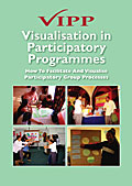 Visualisation in Participatory Programmes: How to Facilitate and Visualise Participatory Group Processes
